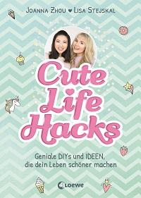 Cute Life Hacks Buchtipp | Foto: VerlagLoewe