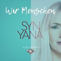"""Elektropop und Sozialkritik - das ist ein seltenes Pärchen. Synyana hat sich darauf eingeschworen und präsentiert ihre neue Single """"Wir Menschen""""."""