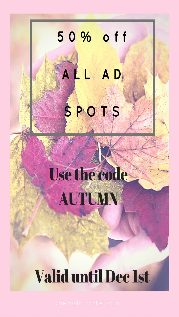 50% off all sponsor spots! Grow your blog or business, get seen by thousands of highly engaged readers. Celebrate fall with this discount code valid through Dec 1st on chemistrycachet.com