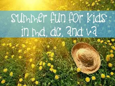 Kids Attractions for Summer Fun in MD, DC, and VA