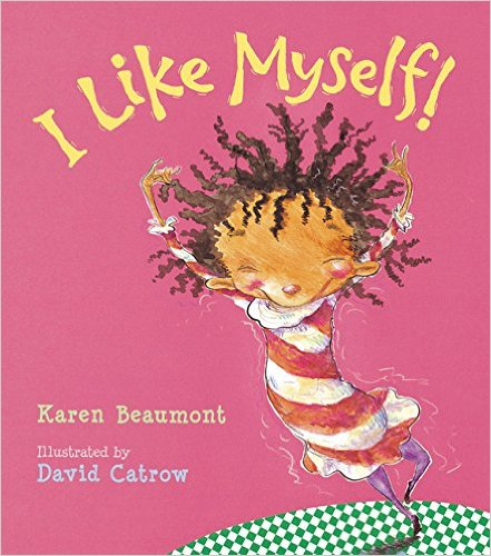 I Like Myself by Karen Beaumont: A Confidence-Building Book for Kids