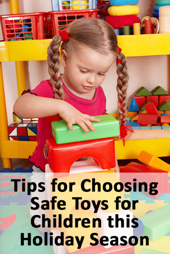 Tips For Choosing Safe Toys For Children This Holiday