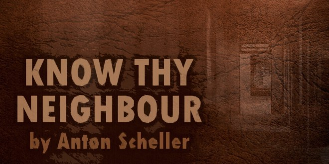 """Know Thy Neighbour"" by Anton Scheller 