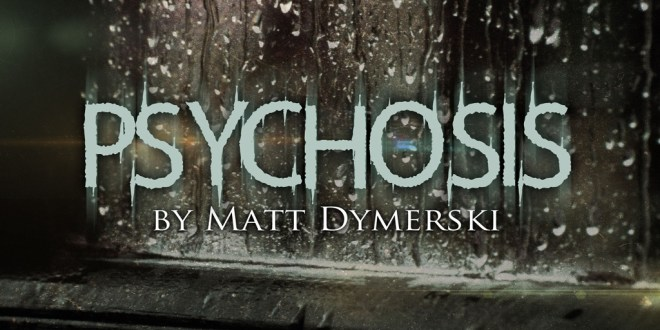 """Psychosis"" by Matt Dymerski 