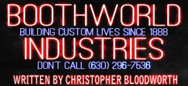 """Boothworld Industries (630-296-7536)"" by Christopher Bloodworth 