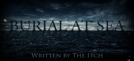 """""""Burial at Sea"""" by the itch 