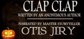 """Clap Clap"" | Otis Jiry's Creepypasta Crypt"