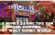 5 Money Saving Tips for Souvenir Shopping at Walt Disney World
