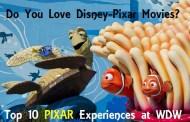 Top 10 WDW Experiences For Disney-Pixar Movie Addicts!