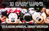 10 Ways to a More Magical Disney Vacation