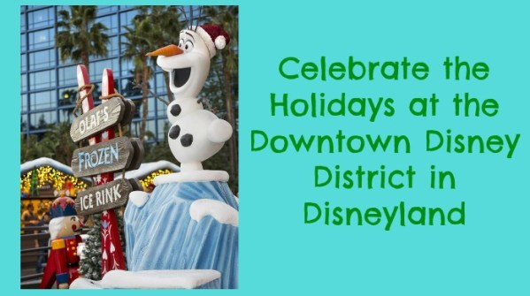 Celebrate the Holidays at the Downtown Disney District in Disneyland