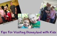 17 Tips for Visiting the Disneyland Resort with Kids