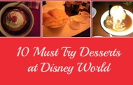 10 Must Try Desserts at Disney World