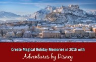 Create Magical Holiday Memories in 2016 with Adventures by Disney