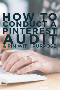 How to Conduct a Pinterest Audit & Pin With Purpose