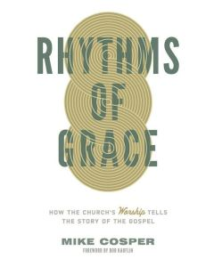 Rhythms of Grace - Mike Cosper