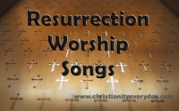 Easter Resurrection Praise and Worship Songs