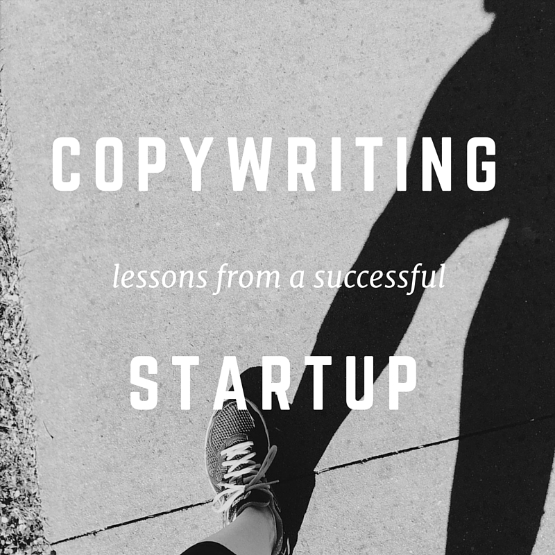 5 Copywriting Lessons from a Successful Startup