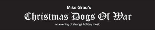 Mike Grau's Annual Christmas Dogs of War Logo