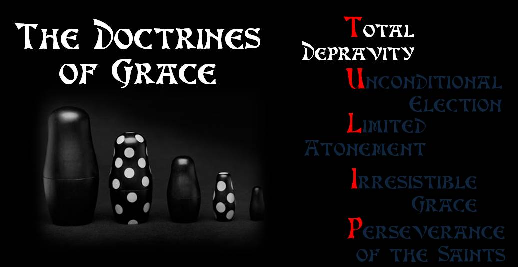 Doctrines of Grace - Total Depravity