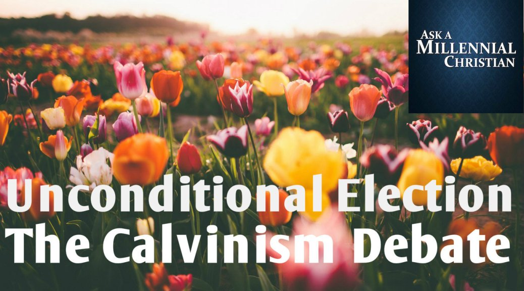 The Calvinism Debate (Page Featured) UE
