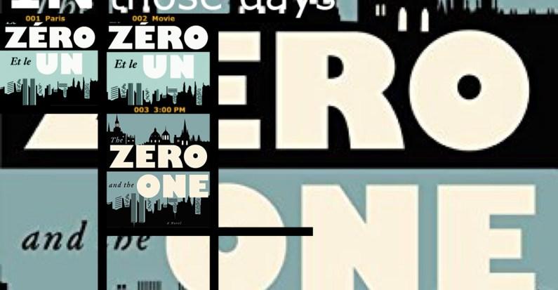 «Le Zéro et le un» : le premier roman (trop?) ambitieux d'un surdoué…