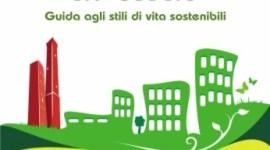 Eco in città. Guida agli stili di vita sostenibili