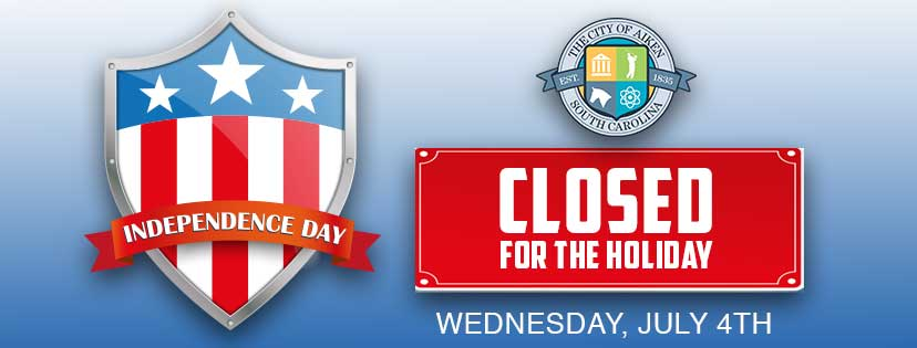 City Offices Closed \u2013 Independence Day City of Aiken, SC Government