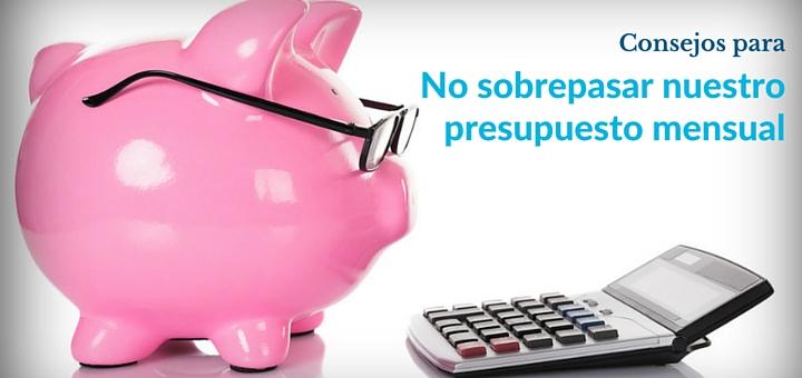 6 Formas de no sobrepasar nuestro presupuesto mensual - presupuesto mensual