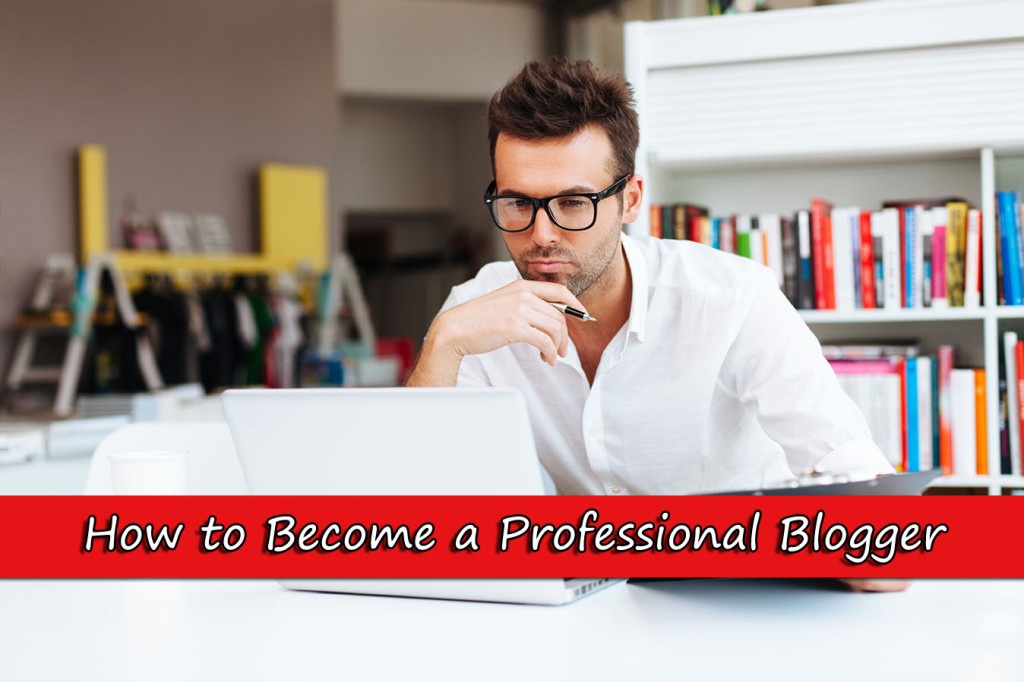 Top 10 skills you need to become a professional blogger