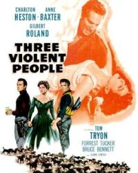 Three Violent People (1956) with Charlton Heston and Anne Baxter