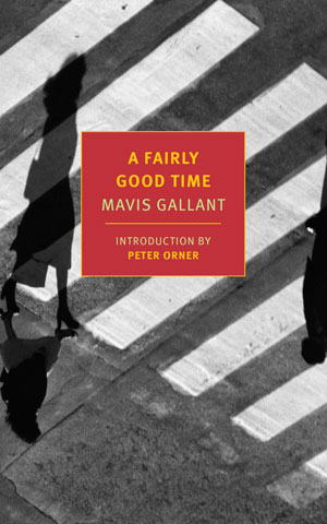 A FAIRLY GOOD TIME, a novel by Mavis Gallant, reviewed by Ashlee Paxton-Turner