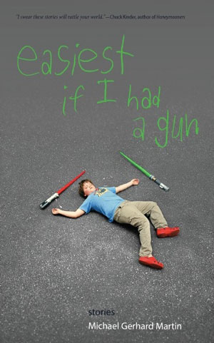 EASIEST IF I HAD A GUN, short stories by Michael Gerhard Martin, reviewed by Rosie Huf