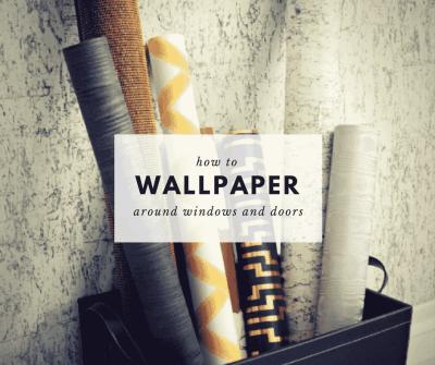 How to Wallpaper Around Windows and Doors | Clera Windows + Doors