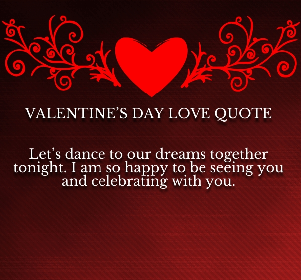 I Love You Valentine Quotes : ... heart would always want to sing, I love you. Happy Valentines Day