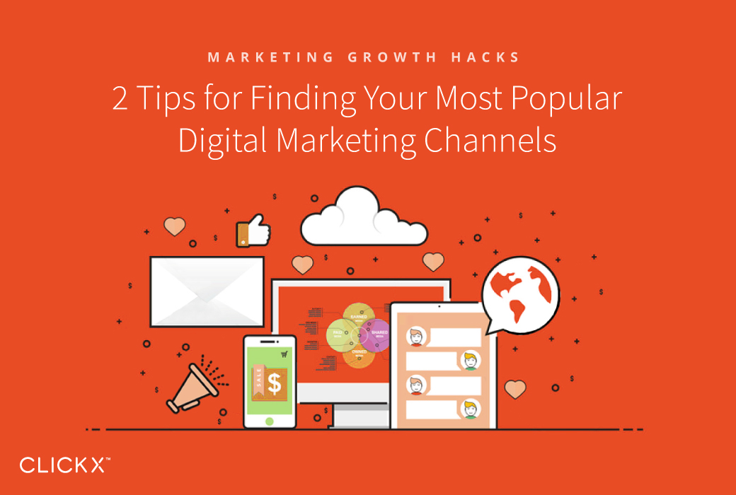 2 Tips for Finding Your Most Popular Digital Marketing Channels