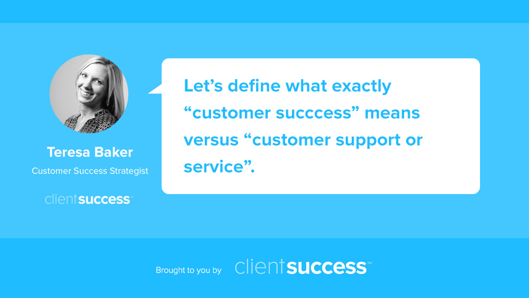 Customer Success vs Customer Support ClientSuccess