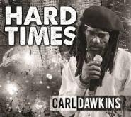 "CARL DAWKINS HONORS HIS HEROES ON NEW ALBUM ""HARD TIMES!"""