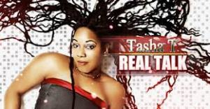 TashaT:RealTalk