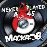 MackaBNeverPlayedA45