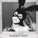 ArianaGrandeDangerousWoman