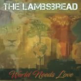 """HAWAII-BASED ROOTS BAND THE LAMBSBREAD, RELEASES NEW ALBUM """"WORLD NEEDS LOVE!"""""""