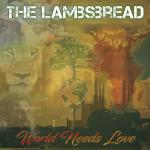 TheLambsbreadWorld Needs Love