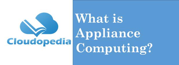 Definition appliance computing