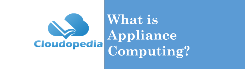 Definition appliance computing