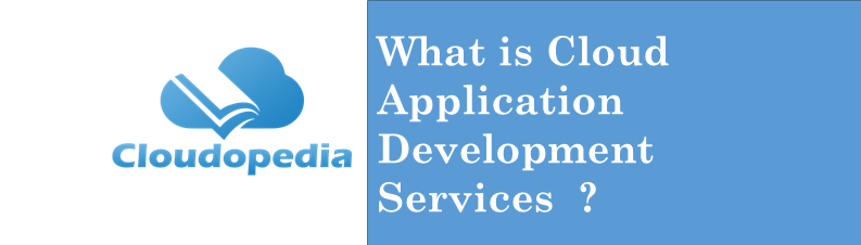 Definition cloud-application-development-services