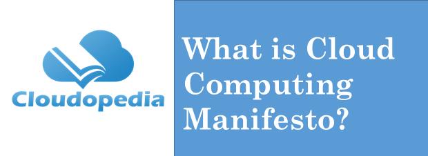 Definition of Cloud Computing Manifesto