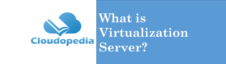 Definition Virtualization Server