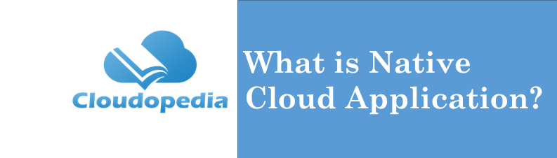 Definition Native Cloud Application