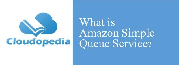 Definition of Amazon Simple Queue Service